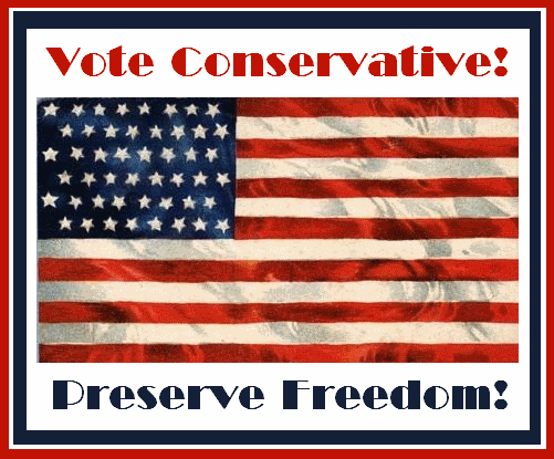 Vote Conservative.  Preserve Freedom!